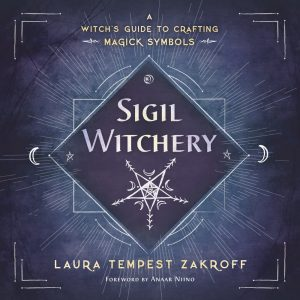 books for beginner witches: Sigil Witchery: A Witch's Guide to Crafting Magick Symbols