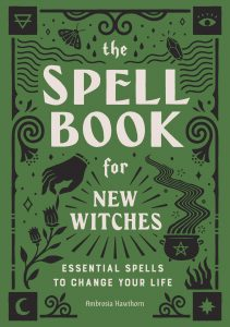 """books for beginner witches: """"The Spell Book for New Witches: Essential Spells to Change Your Life"""""""