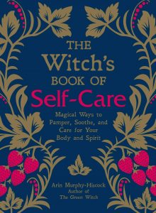 """books for beginner witches: """"The Witch's Book of Self-Care: Magical Ways to Pamper, Soothe, and Care for Your Body and Spirit"""""""