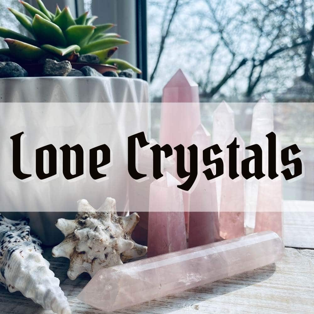 9 Crystals for Love Spells, Self-Love, and Relationships – perfect gifts for Valentines Day