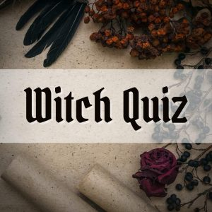 [2021] Which Witch are you? – Fun Types of Witches Quiz