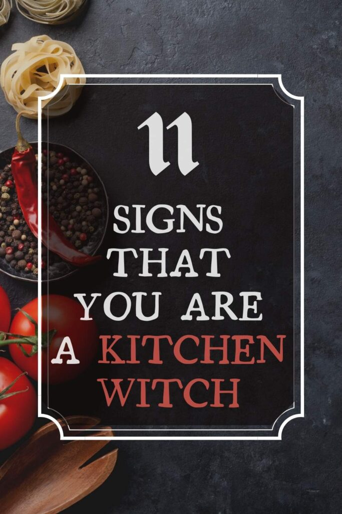 11 signs that you are a kitchen witch