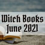 witch books releases for June 2021