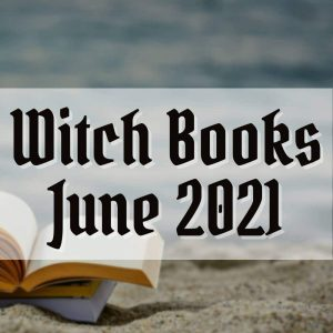 New witch books releases for June 2021